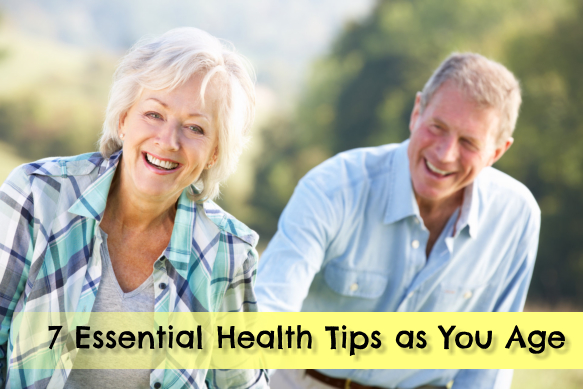 7 Essential Health Tips as You Age